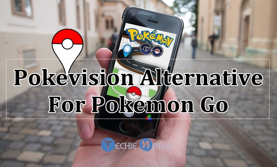 Top 5 Pokevision Alternatives [2018] Which Actually Works