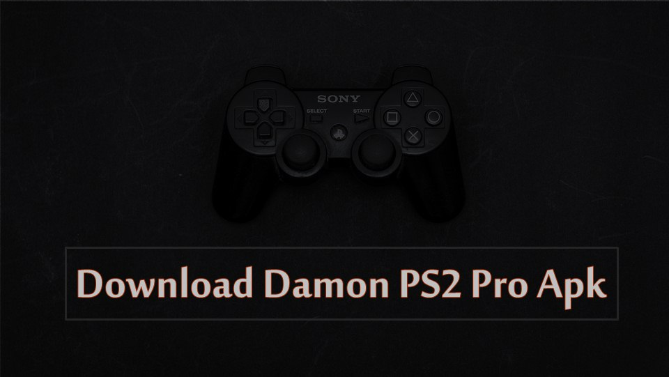 Download Damon PS2 Pro Apk Latest Version For Android