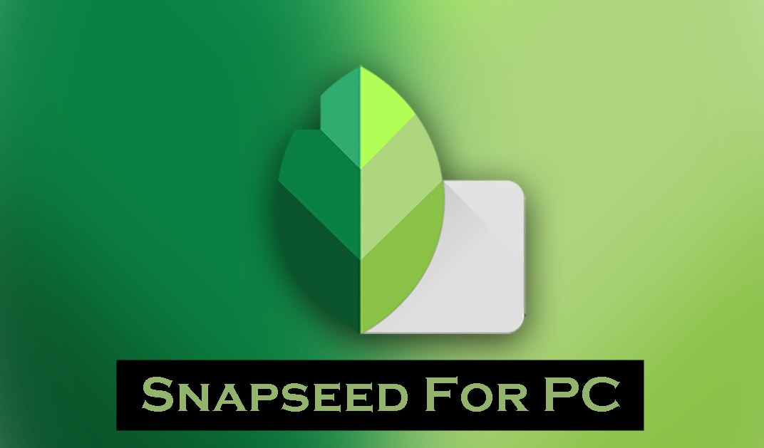 Snapseed For PC 2020