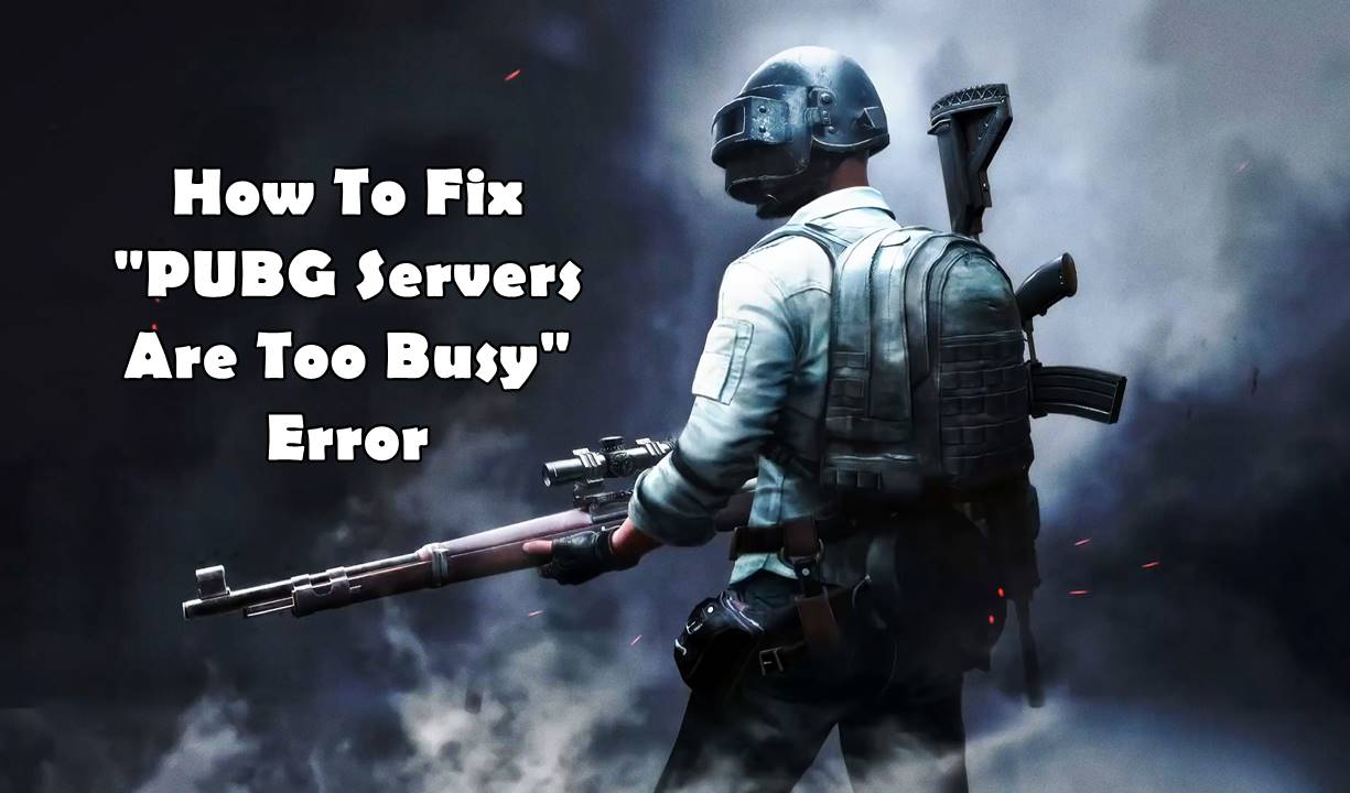 pubg servers are too busy