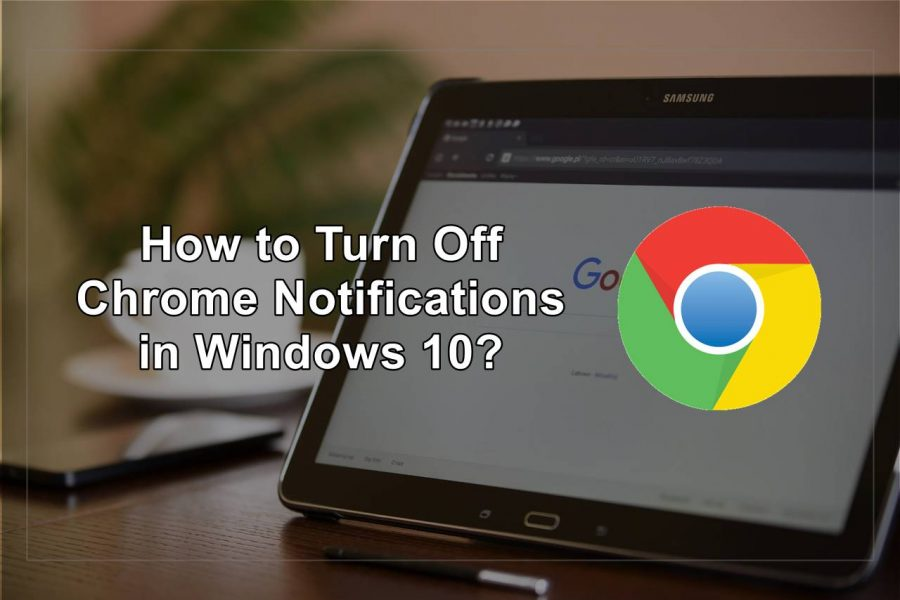 turn off chrome notofications in windows 10