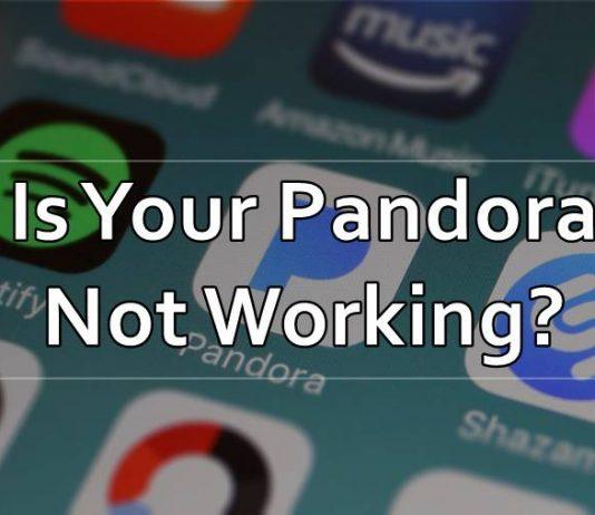 Fix Pandora Not Working