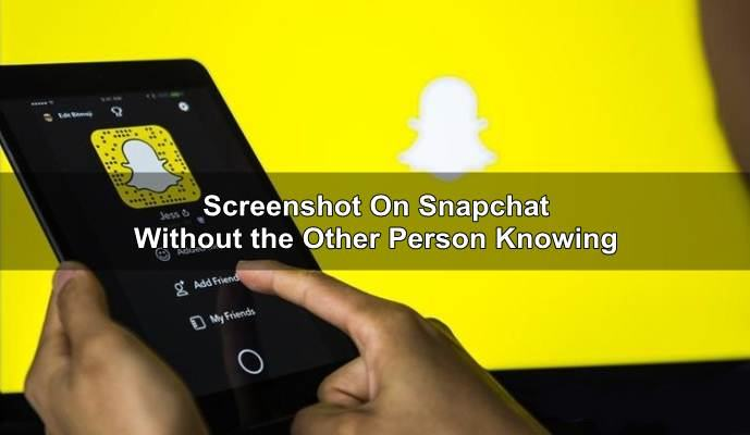 screenshot snapchat without them knowing