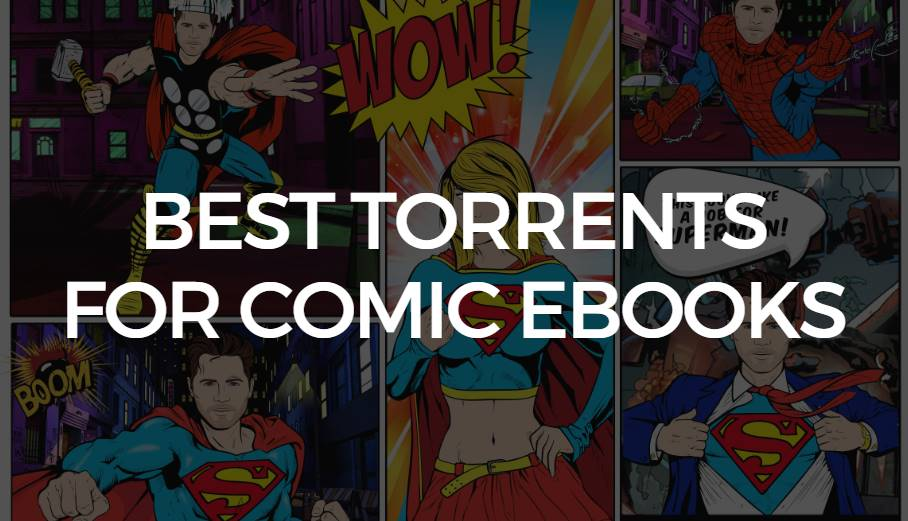 Best Torrents For Comic Ebooks in 2020