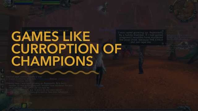 Games Like Curroption Of Champions
