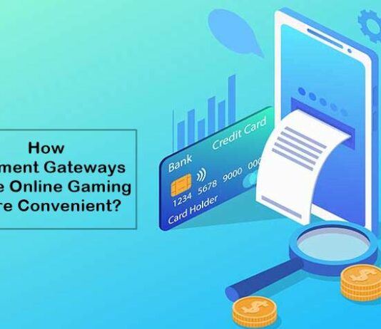 How Payment Gateways Make Online Gaming More Convenient