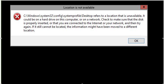 Fix C:\Windows\System32\config\systemprofile\Desktop Is Unavailable
