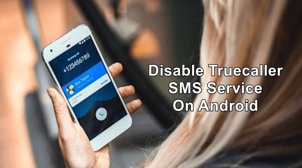 how to disable truecaller sms service on android