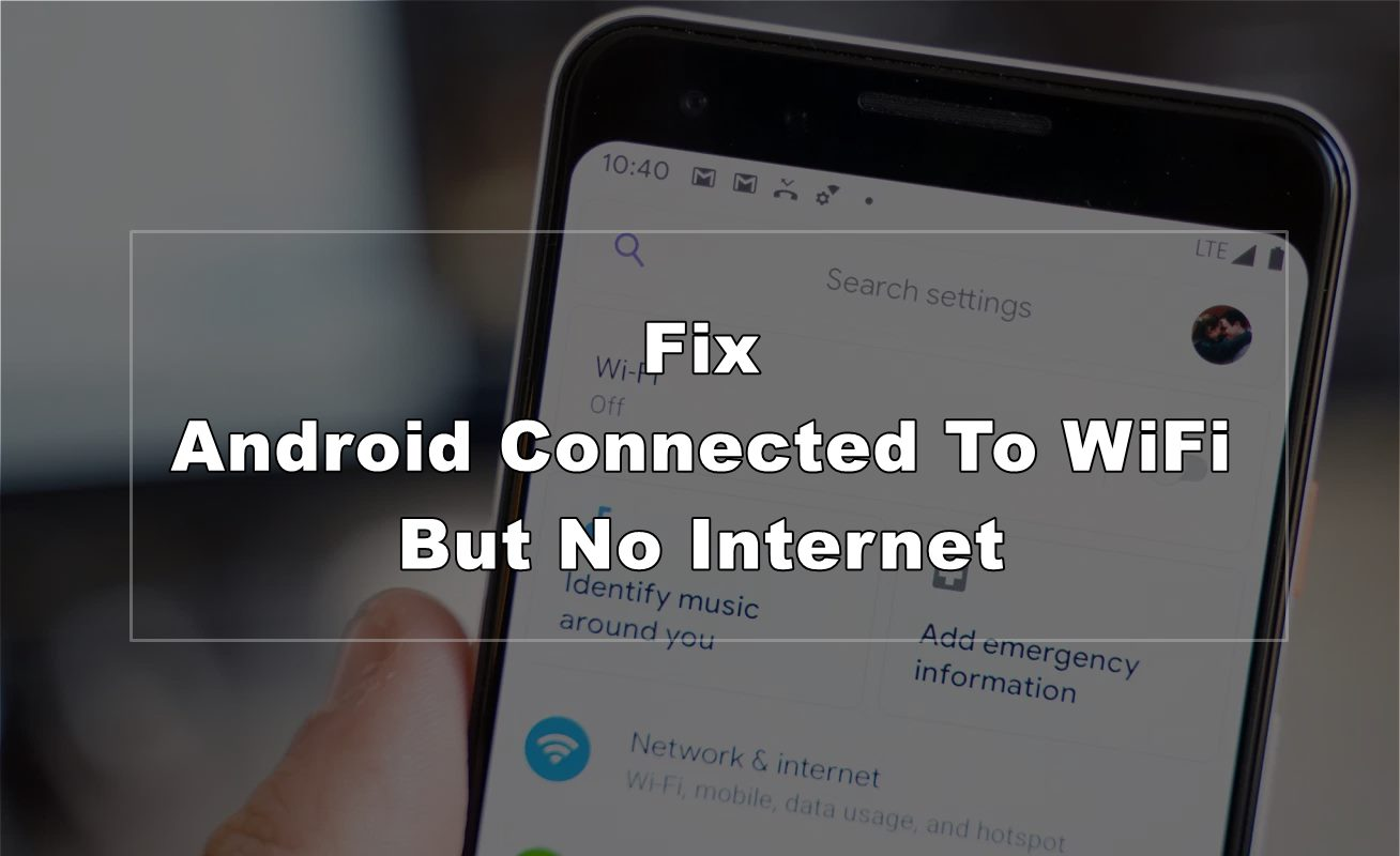 Fix Android Connected To WiFi But No Internet
