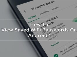 how to view saved wifi passwords on android